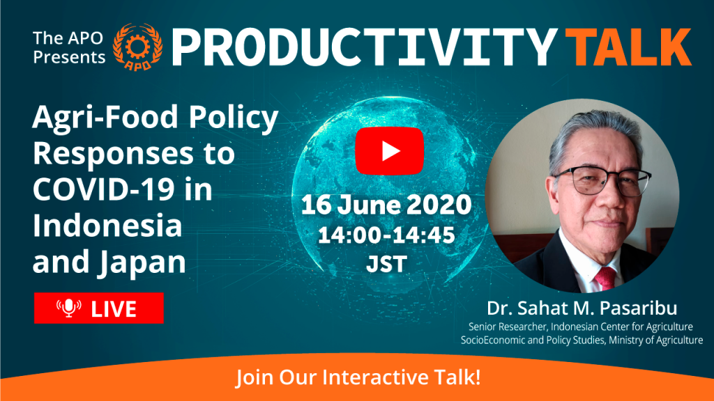 The APO presents Productivity Talk on Agri-Food Policy Responses to COVID-19 in Indonesia and Japan on 16 June 2020.