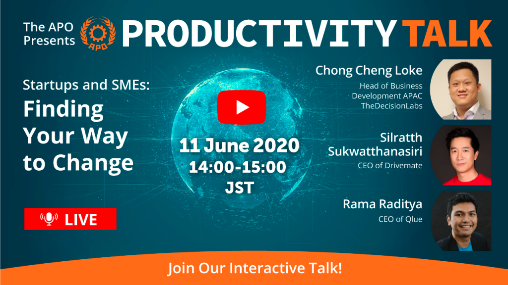 The APO presents Productivity Talk on Startups and SMEs: Finding Your Way to Change on 11June 2020.