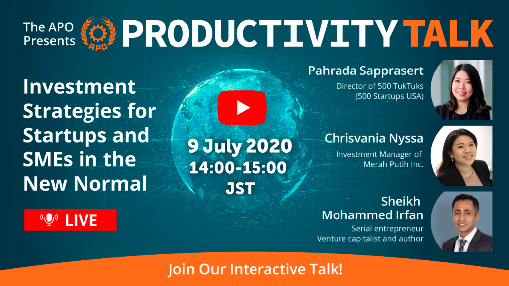 The APO Presents Productivity Talk on Investment Strategies for Startups and SMEs in the New Normal on 9 July 2020