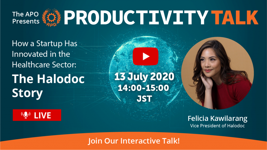 The APO Presents Productivity Talk on How a Startup Has Innovated in the Healthcare Sector: The Halodoc Story on 13 July 2020.