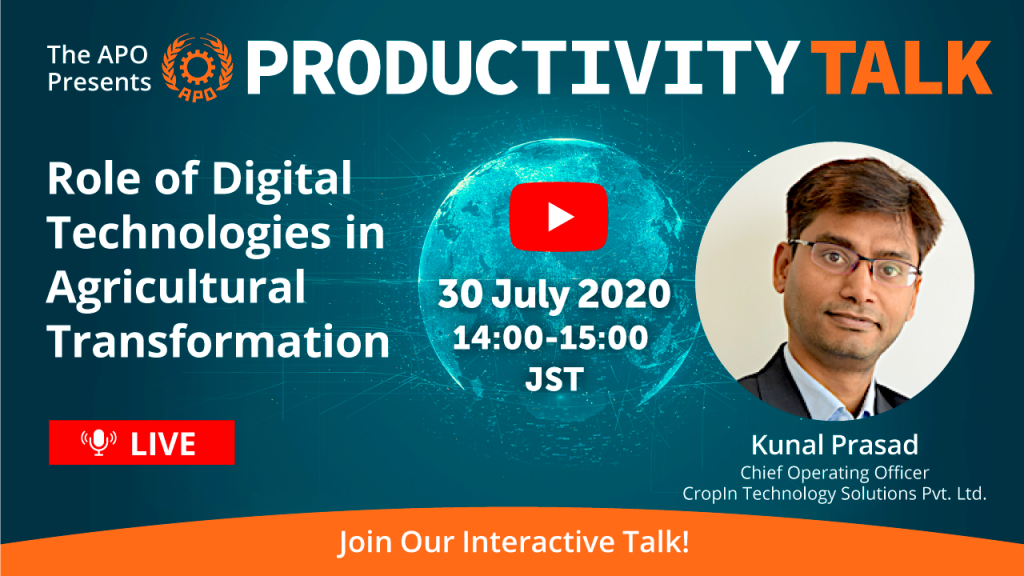 The APO Presents Productivity Talk on Role of Digital Technologies in Agricultural Transformation on 30 July 2020