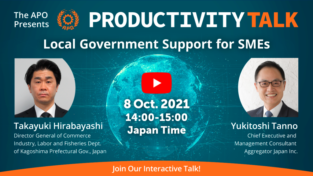 The APO Presents Productivity Talk on Local Government Support for SMEs on 8 October 2021